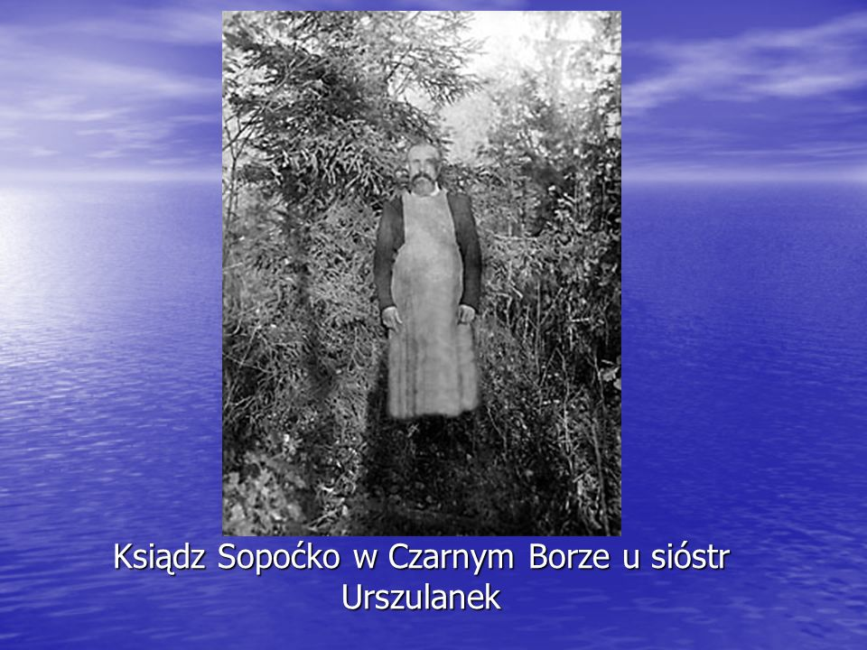 Ksiądz Sopoćko w Czarnym Borze u sióstr Urszulanek
