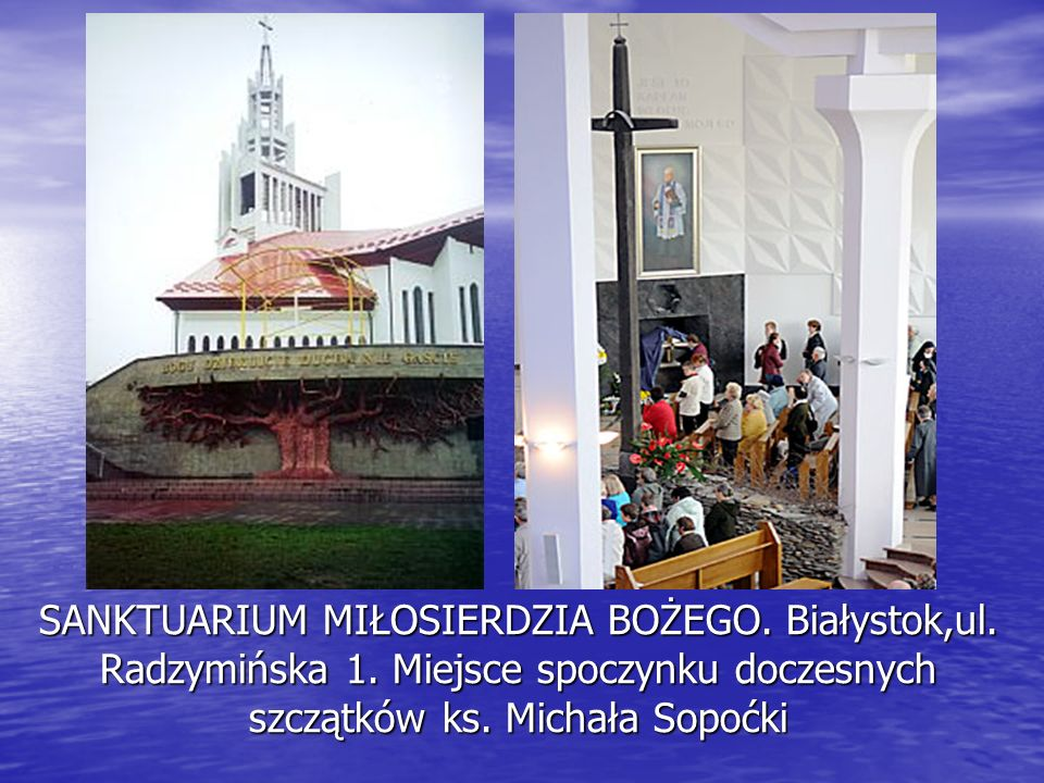 SANKTUARIUM MIŁOSIERDZIA BOŻEGO. Białystok,ul. Radzymińska 1