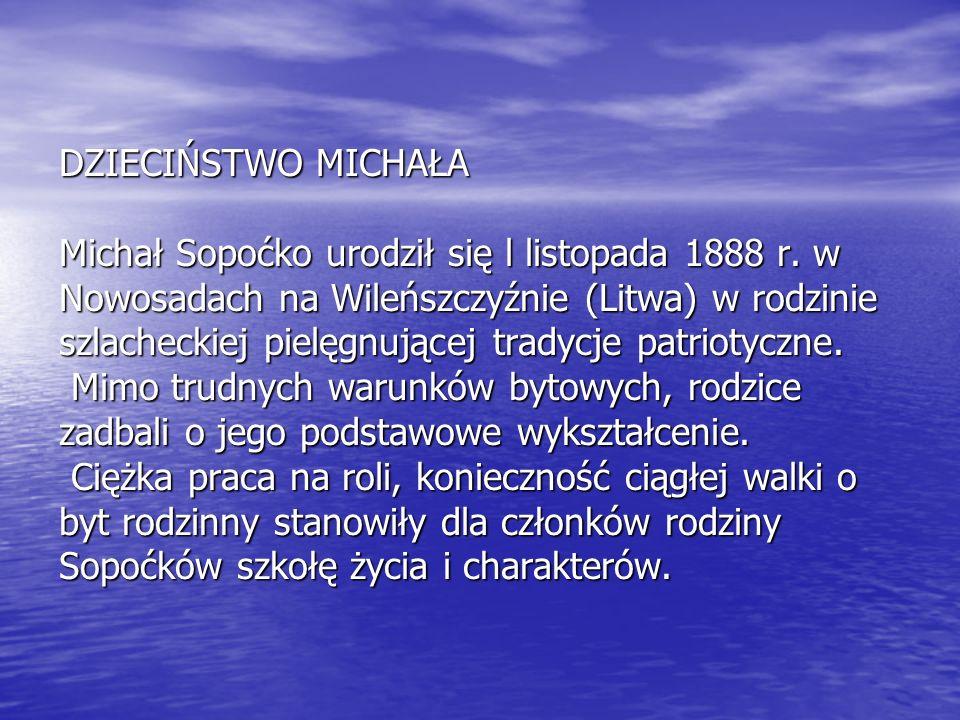 DZIECIŃSTWO MICHAŁA Michał Sopoćko urodził się l listopada 1888 r