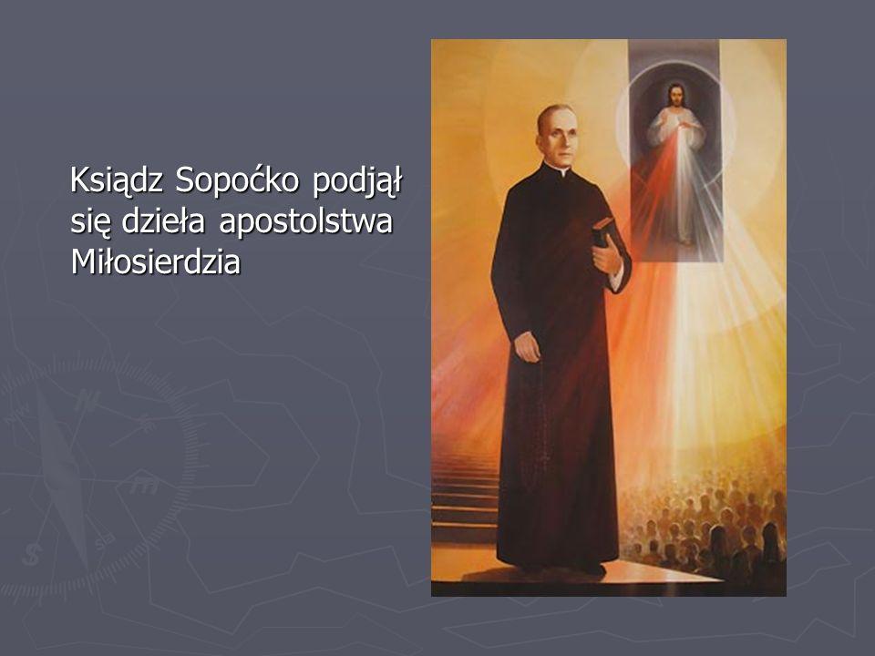 Ksiądz Sopoćko podjął się dzieła apostolstwa Miłosierdzia