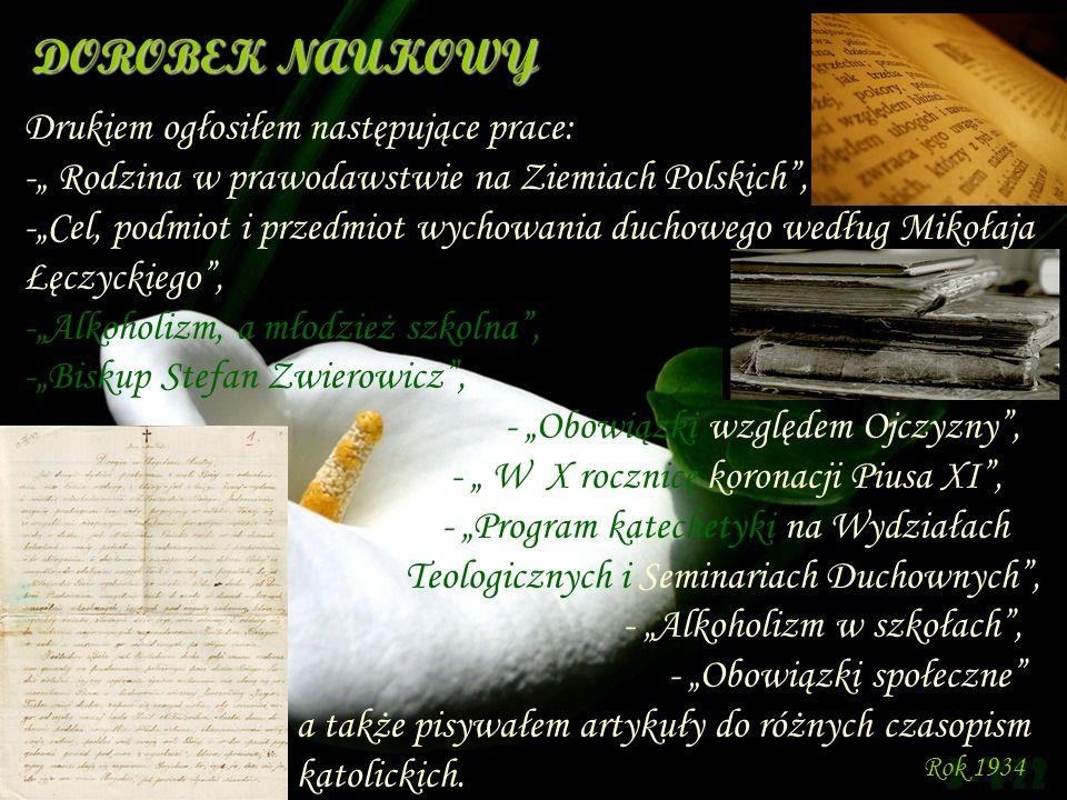 DOROBEK NAUKOWY Drukiem ogłosiłem następujące prace: