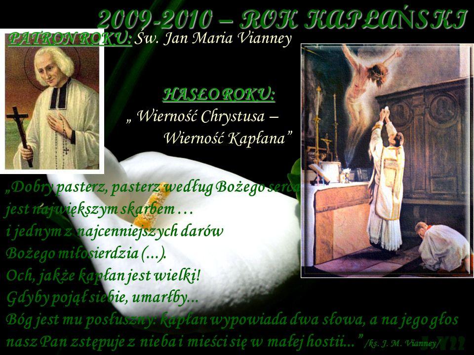 2009-2010 – ROK KAPŁAŃSKI PATRON ROKU: Św. Jan Maria Vianney