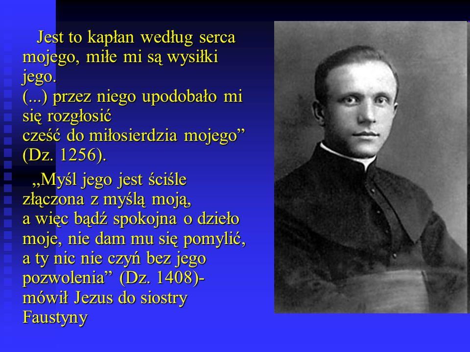 Jest to kapłan według serca mojego, miłe mi są wysiłki jego. (