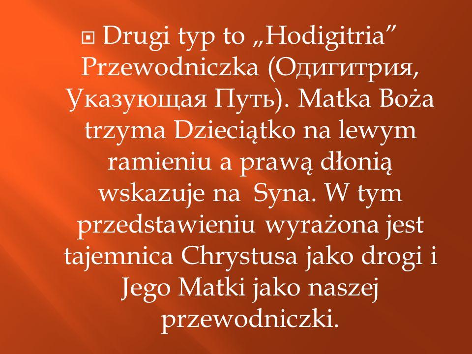 """Drugi typ to """"Hodigitria Przewodniczka (Одигитрия, Указующая Путь)"""