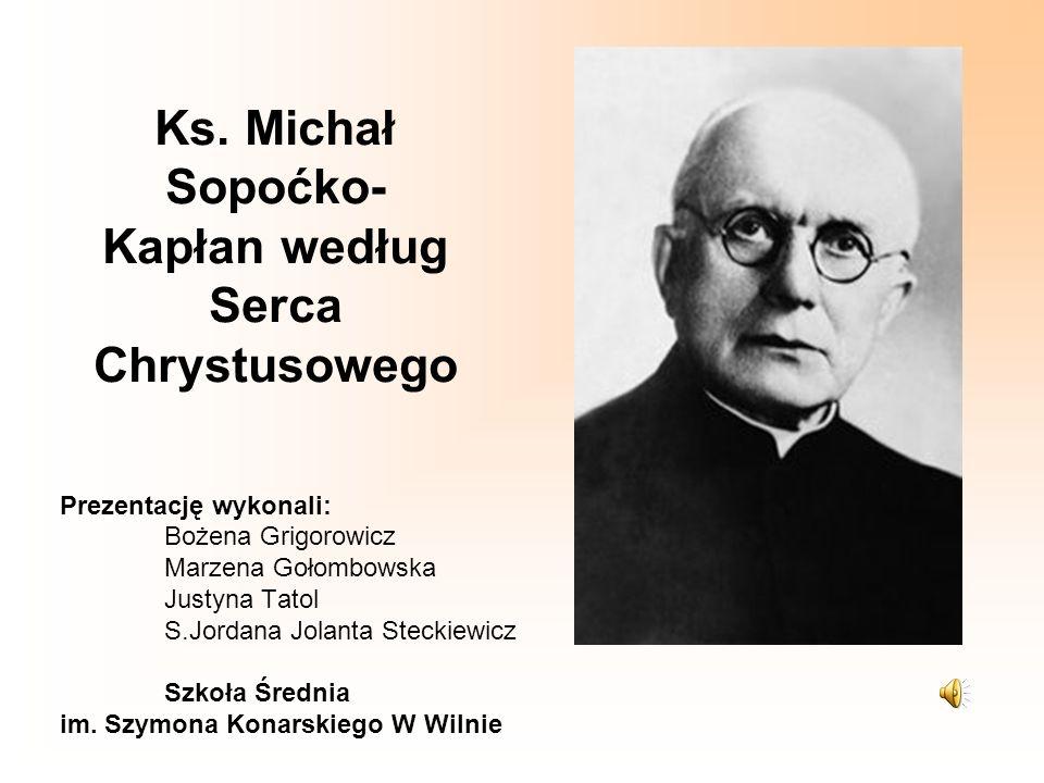 Ks. Michał Sopoćko- Kapłan według Serca Chrystusowego