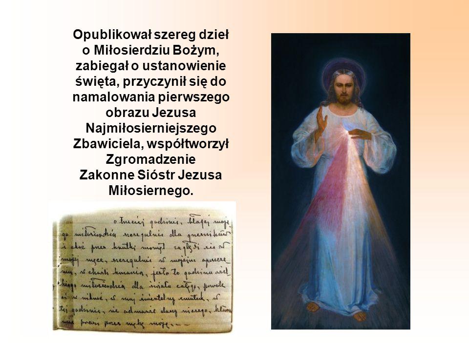 Opublikował szereg dzieł o Miłosierdziu Bożym, zabiegał o ustanowienie święta, przyczynił się do namalowania pierwszego obrazu Jezusa Najmiłosierniejszego Zbawiciela, współtworzył Zgromadzenie Zakonne Sióstr Jezusa Miłosiernego.