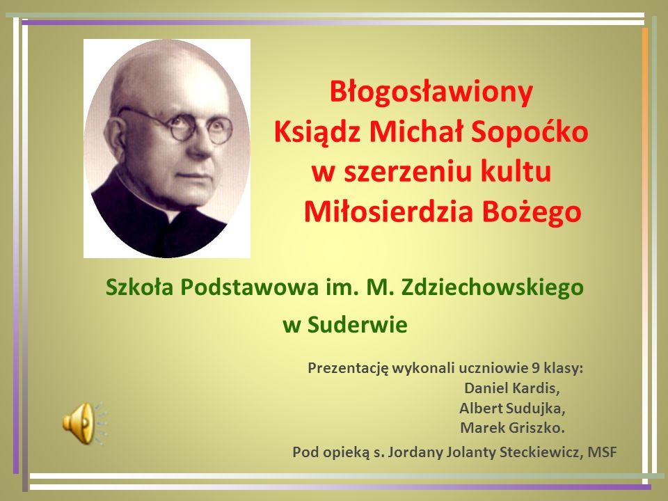 Błogosławiony Ksiądz Michał Sopoćko w szerzeniu kultu Miłosierdzia Bożego