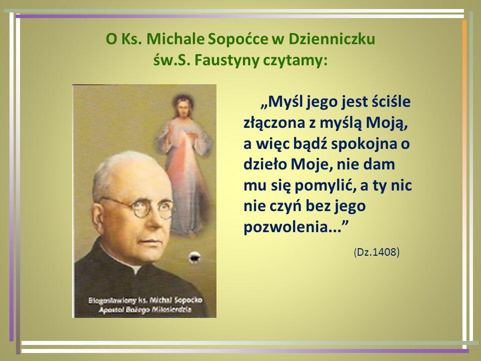 O Ks. Michale Sopoćce w Dzienniczku św.S. Faustyny czytamy: