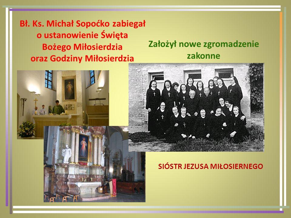 Założył nowe zgromadzenie zakonne SIÓSTR JEZUSA MIŁOSIERNEGO