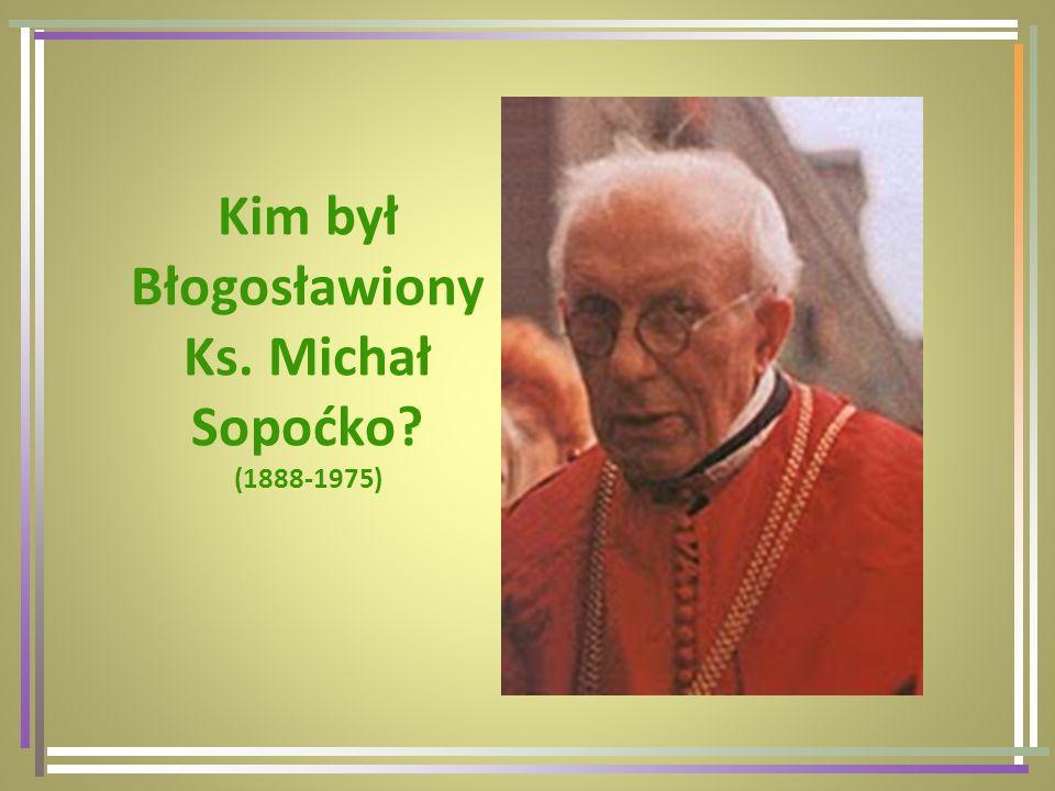 Kim był Błogosławiony Ks. Michał Sopoćko (1888-1975)
