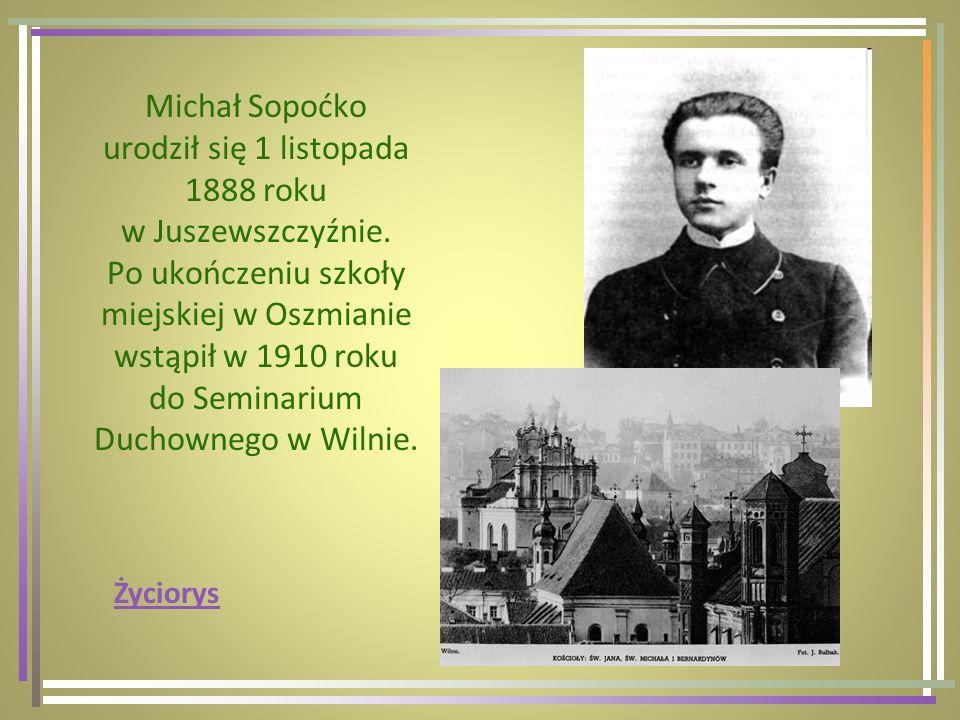 Michał Sopoćko urodził się 1 listopada 1888 roku w Juszewszczyźnie