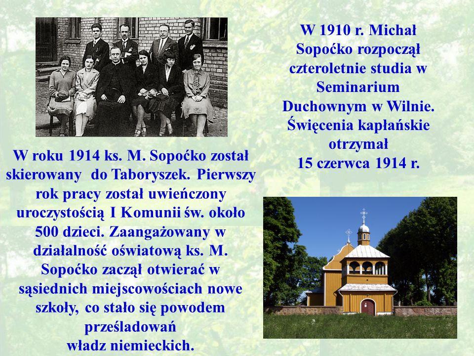 W 1910 r. Michał Sopoćko rozpoczął czteroletnie studia w Seminarium Duchownym w Wilnie.