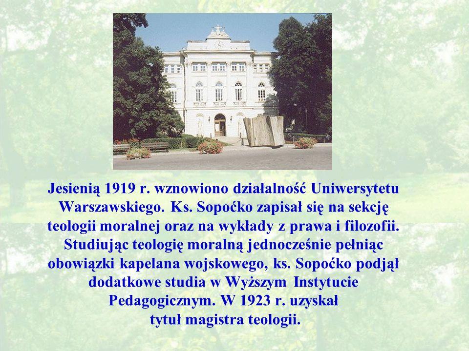 Jesienią 1919 r. wznowiono działalność Uniwersytetu Warszawskiego. Ks