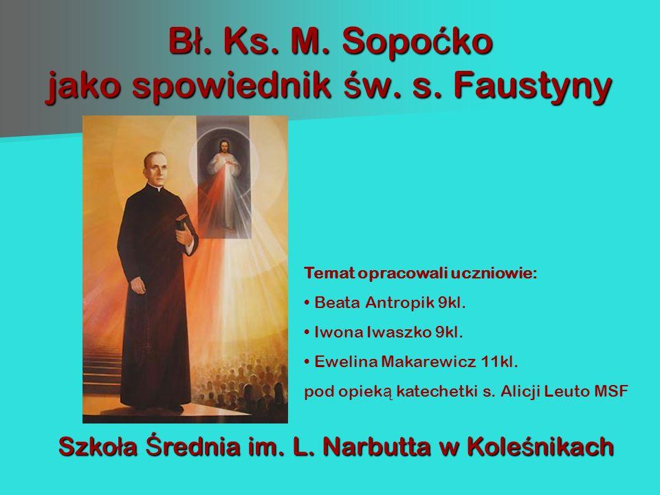 Bł. Ks. M. Sopoćko jako spowiednik św. s. Faustyny