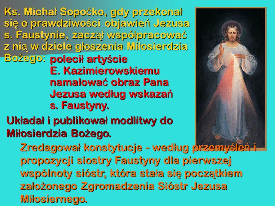 Ks. Michał Sopoćko, gdy przekonał się o prawdziwości objawień Jezusa s