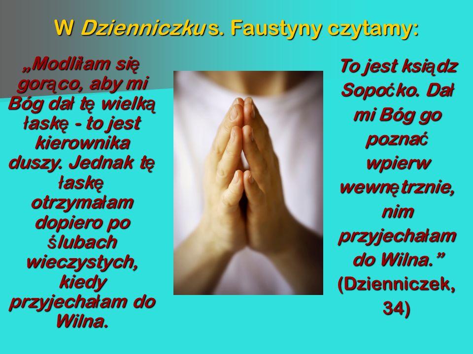W Dzienniczku s. Faustyny czytamy: