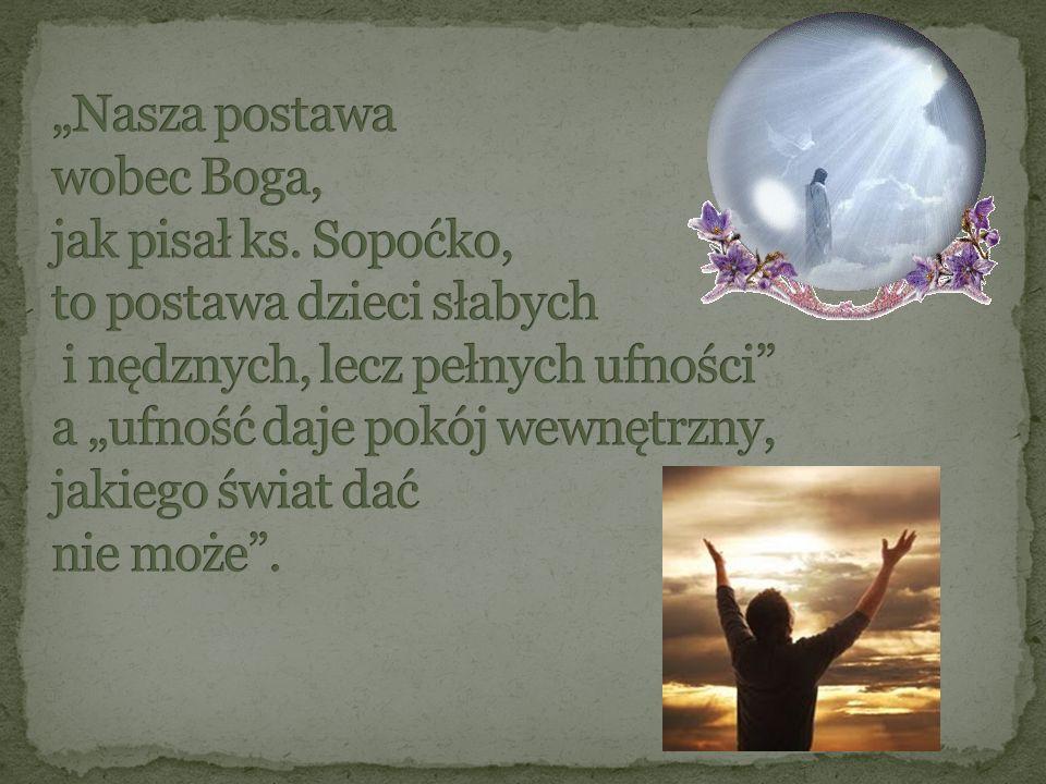 """Nasza postawa wobec Boga, jak pisał ks"