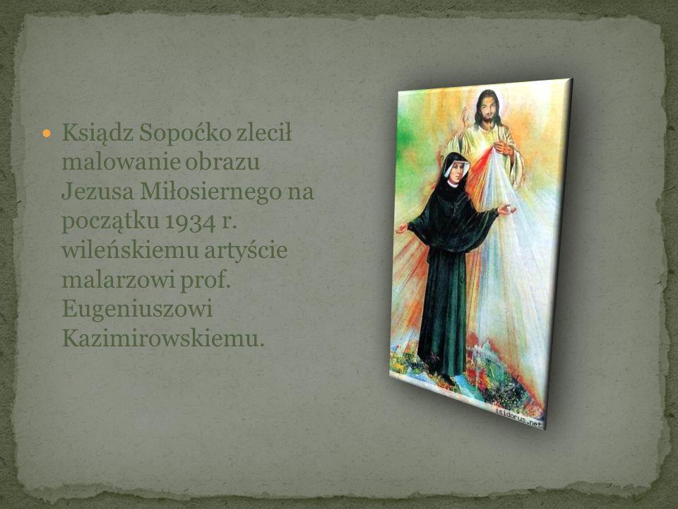 Ksiądz Sopoćko zlecił malowanie obrazu Jezusa Miłosiernego na początku 1934 r.