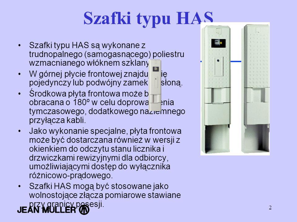 Szafki typu HAS Szafki typu HAS są wykonane z trudnopalnego (samogasnącego) poliestru wzmacnianego włóknem szklanym.