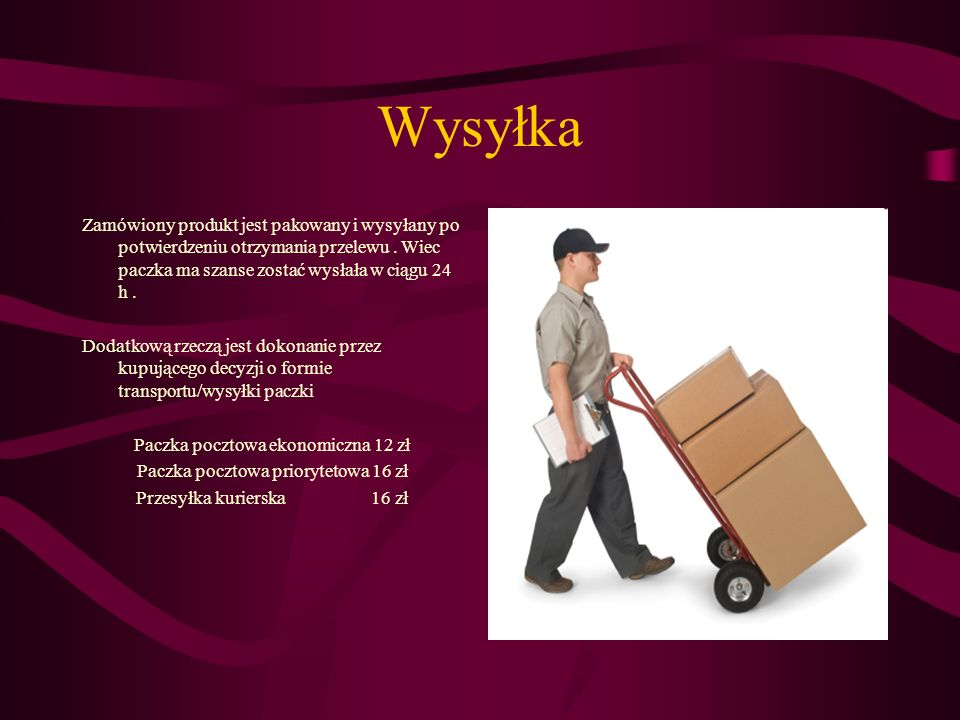Wysyłka Zamówiony produkt jest pakowany i wysyłany po potwierdzeniu otrzymania przelewu . Wiec paczka ma szanse zostać wysłała w ciągu 24 h .