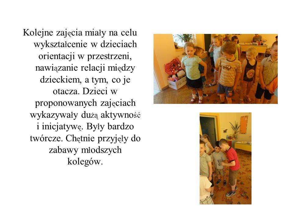 Kolejne zajęcia miały na celu wykształcenie w dzieciach orientacji w przestrzeni, nawiązanie relacji między dzieckiem, a tym, co je otacza.