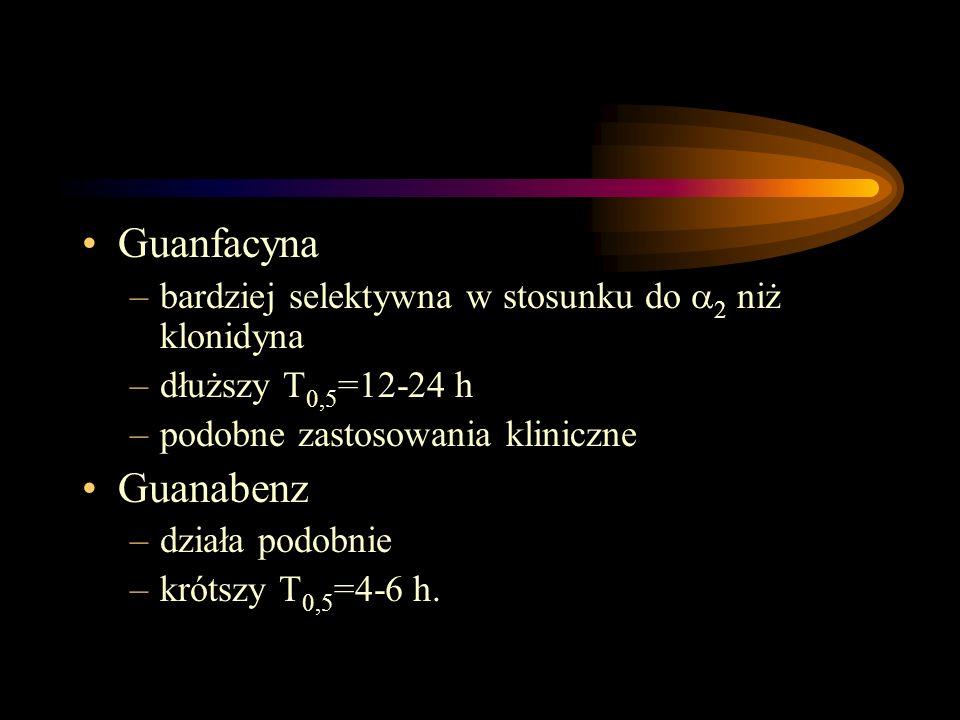 Guanfacyna bardziej selektywna w stosunku do 2 niż klonidyna. dłuższy T0,5=12-24 h. podobne zastosowania kliniczne.