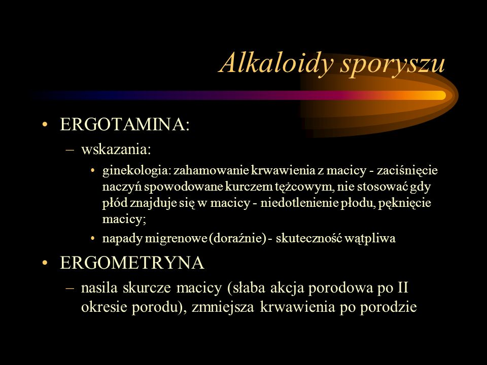 Alkaloidy sporyszu ERGOTAMINA: ERGOMETRYNA wskazania: