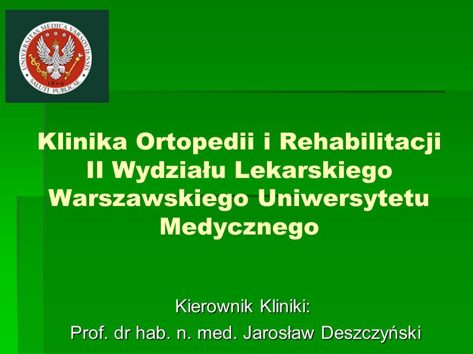 Kierownik Kliniki: Prof. dr hab. n. med. Jarosław Deszczyński