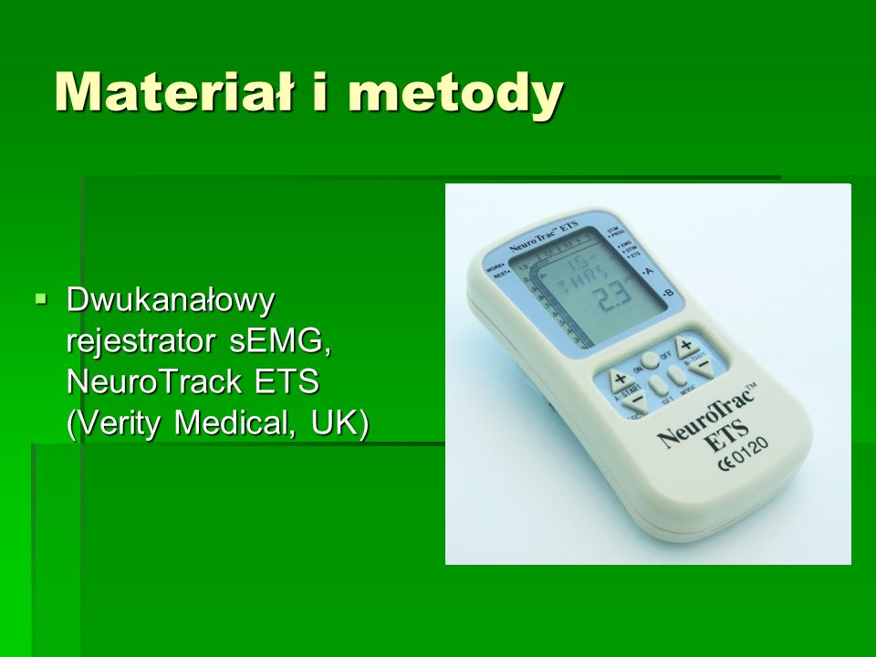 Materiał i metody Dwukanałowy rejestrator sEMG, NeuroTrack ETS (Verity Medical, UK)