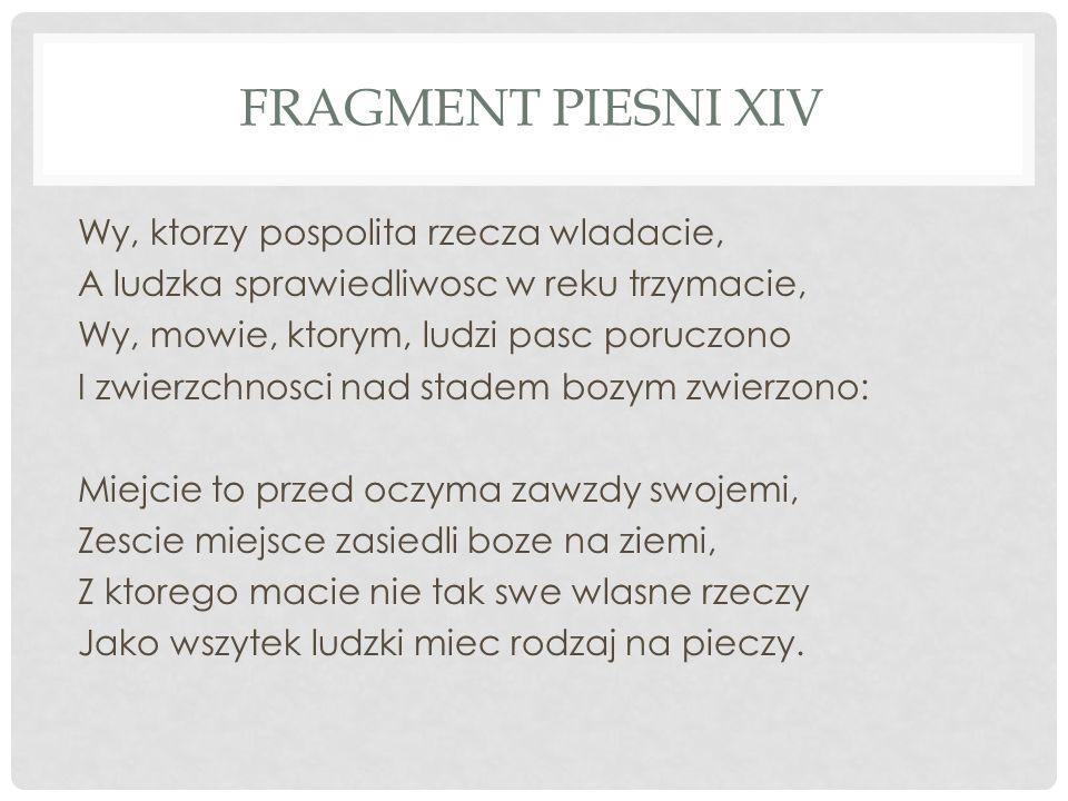 Fragment Piesni XIV Wy, ktorzy pospolita rzecza wladacie,