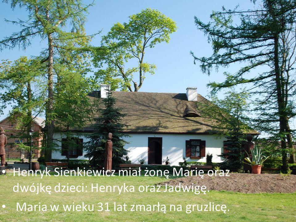 Henryk Sienkiewicz miał żonę Marię oraz dwójkę dzieci: Henryka oraz Jadwigę.