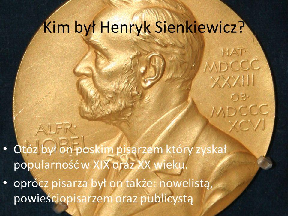 Kim był Henryk Sienkiewicz