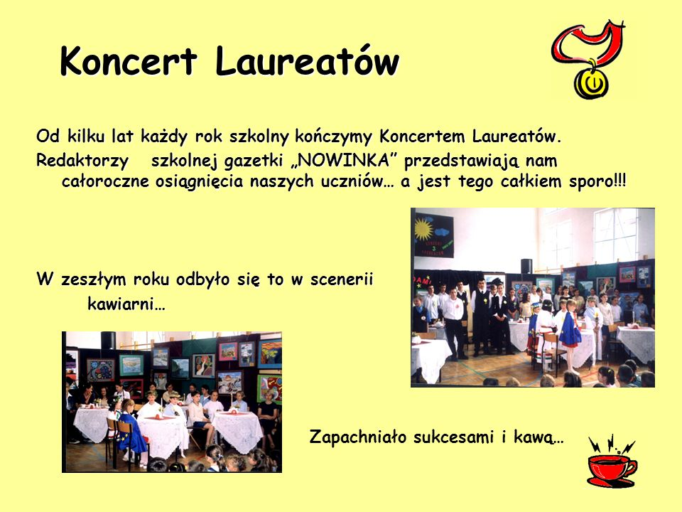 Koncert Laureatów Od kilku lat każdy rok szkolny kończymy Koncertem Laureatów.