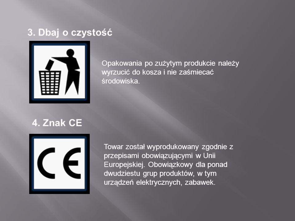 3. Dbaj o czystość Opakowania po zużytym produkcie należy wyrzucić do kosza i nie zaśmiecać środowiska.
