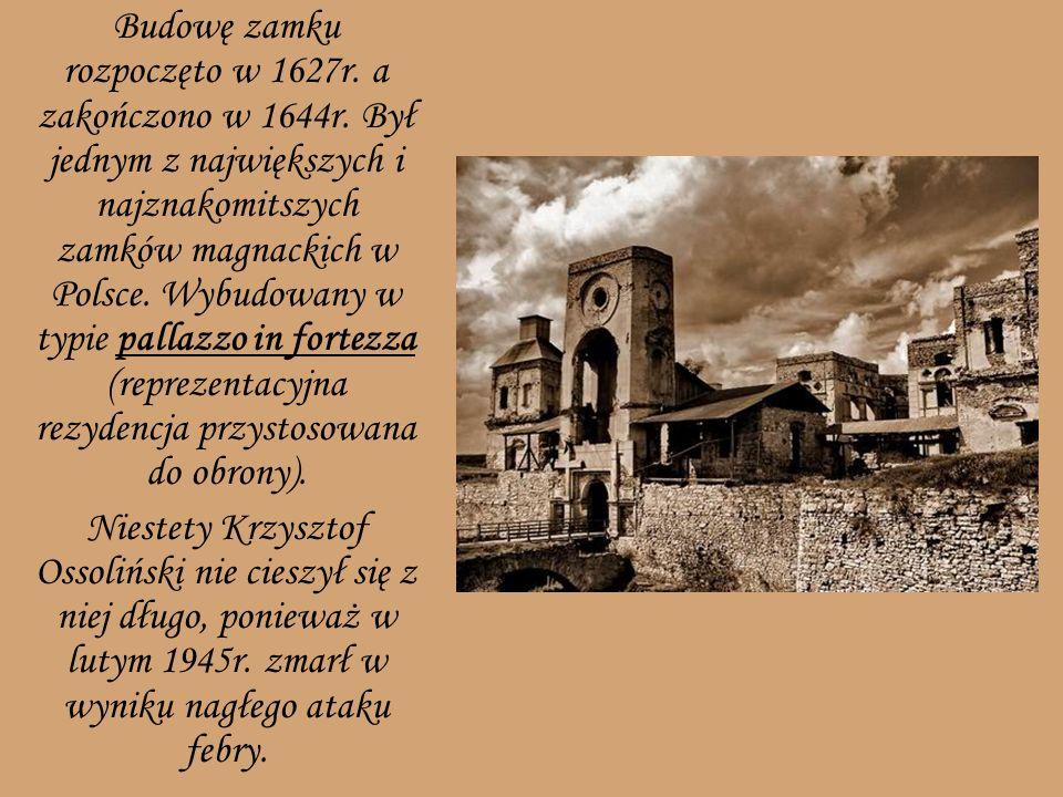 Budowę zamku rozpoczęto w 1627r. a zakończono w 1644r