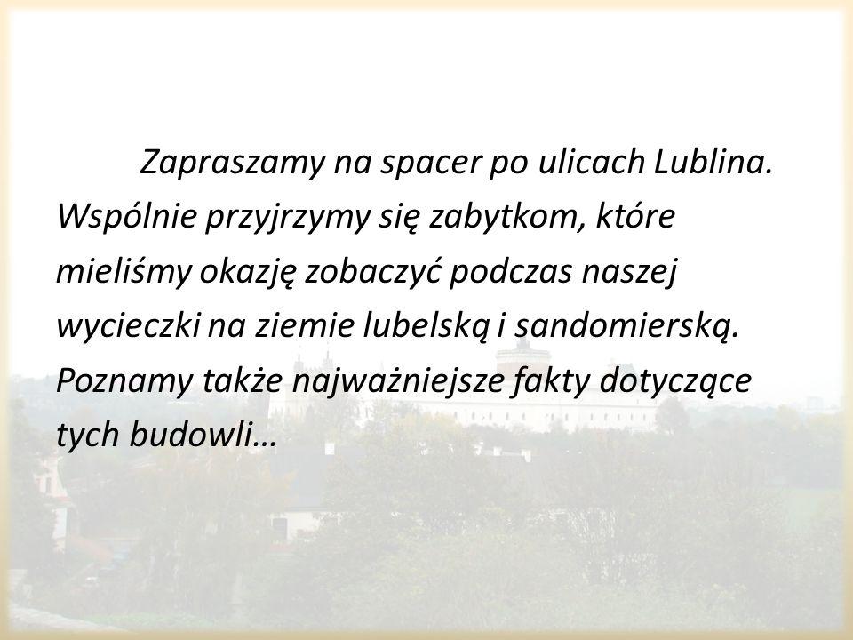 Zapraszamy na spacer po ulicach Lublina