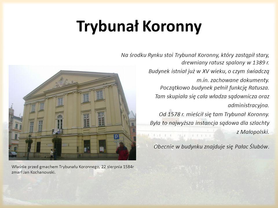 Trybunał KoronnyNa środku Rynku stoi Trybunał Koronny, który zastąpił stary, drewniany ratusz spalony w 1389 r.