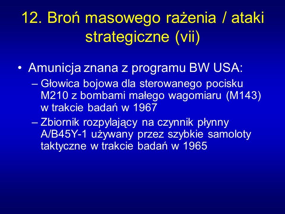 12. Broń masowego rażenia / ataki strategiczne (vii)
