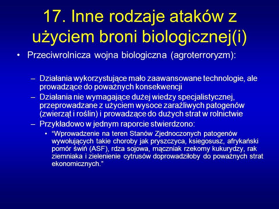 17. Inne rodzaje ataków z użyciem broni biologicznej(i)