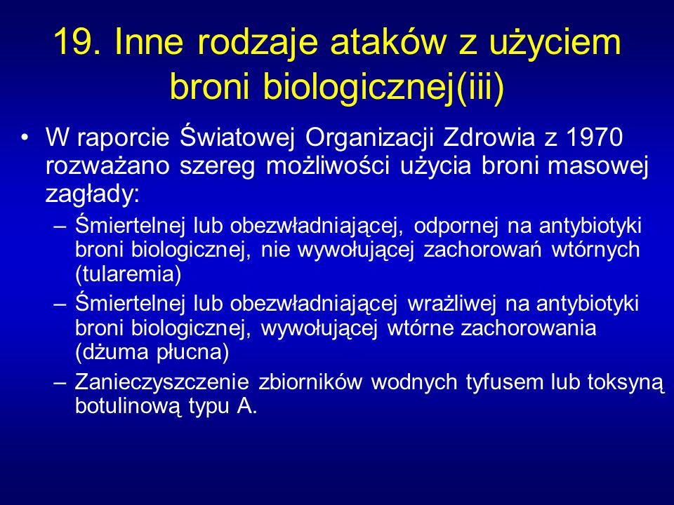19. Inne rodzaje ataków z użyciem broni biologicznej(iii)
