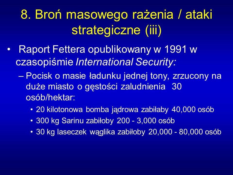 8. Broń masowego rażenia / ataki strategiczne (iii)