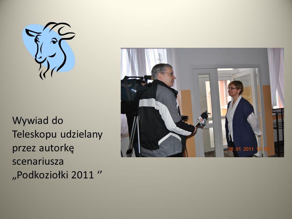 """Wywiad do Teleskopu udzielany przez autorkę scenariusza """"Podkoziołki 2011 ''"""