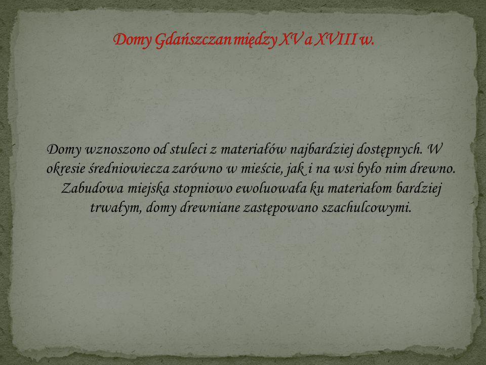 Domy Gdańszczan między XV a XVIII w.