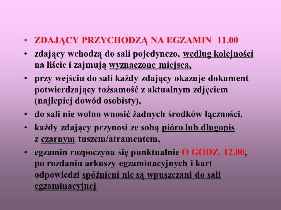 ZDAJĄCY PRZYCHODZĄ NA EGZAMIN 11.00