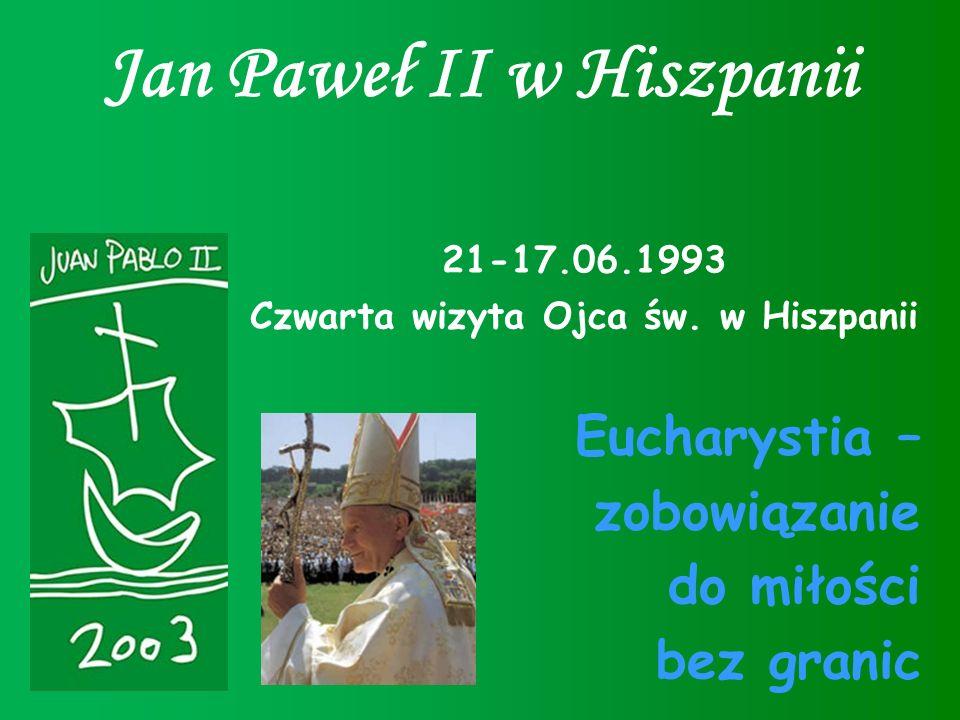 Jan Paweł II w Hiszpanii Czwarta wizyta Ojca św. w Hiszpanii