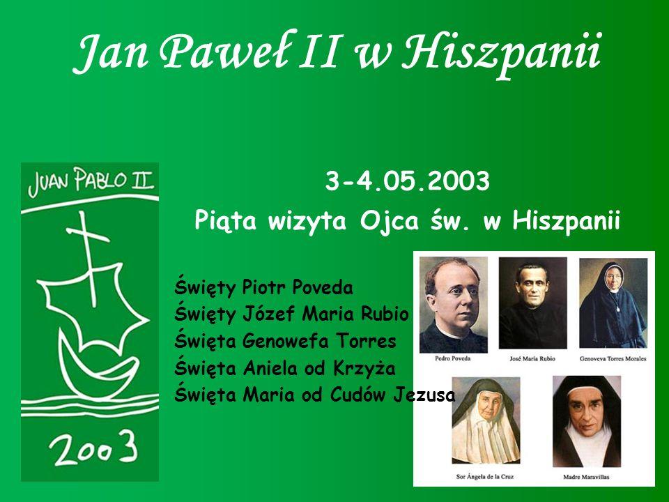 Jan Paweł II w Hiszpanii Piąta wizyta Ojca św. w Hiszpanii