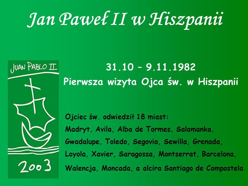 Jan Paweł II w Hiszpanii Pierwsza wizyta Ojca św. w Hiszpanii