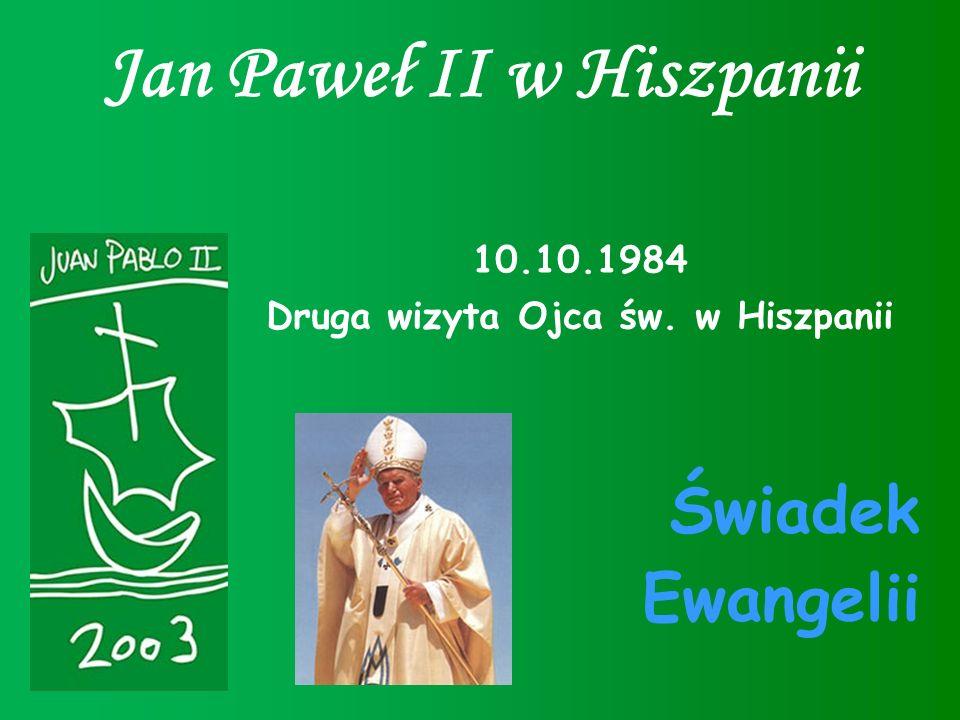 Jan Paweł II w Hiszpanii Druga wizyta Ojca św. w Hiszpanii