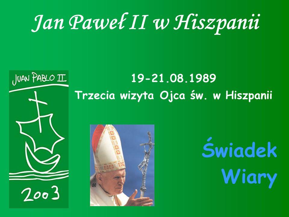 Jan Paweł II w Hiszpanii Trzecia wizyta Ojca św. w Hiszpanii
