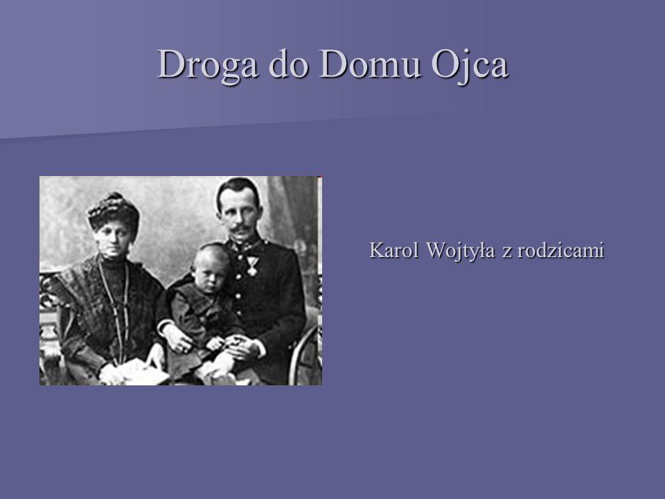 Droga do Domu Ojca Karol Wojtyła z rodzicami